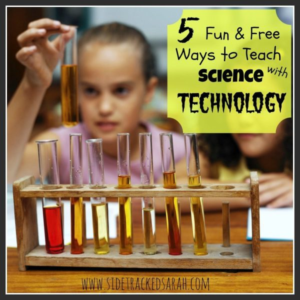 5 Fun & Free Ways Teach Science With Technology