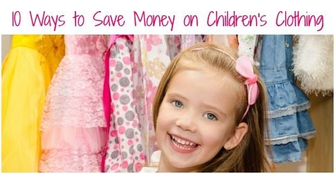 10 Ways to Save Money on Children's Clothing