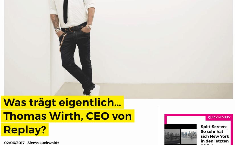 Was trägt eigentlich Thomas Wirth, Replay (für Business-Punk.com)