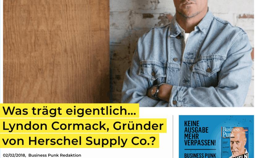 Was trägt eigentlich: Lyndon Cormack, Herschel Supply Co. (für Business-Punk.com)