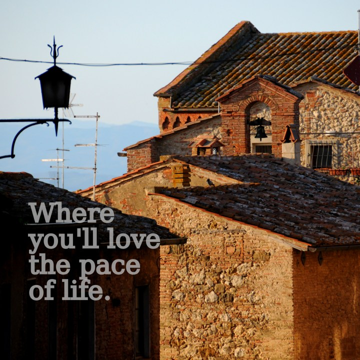 where you ll love the pace of life