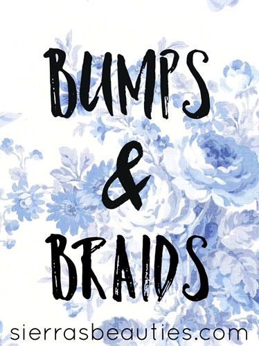 Bumps & Braids: Week 20