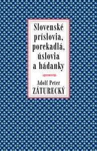 Adolf Peter Záturecký: Slovenské príslovia, porekadlá, úslovia a hádanky