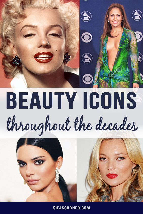 Beauty Icons Throughout The Decades