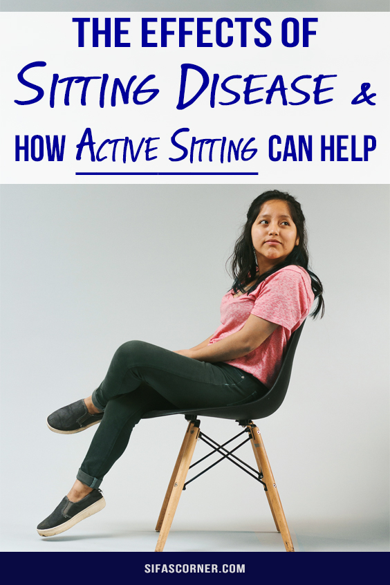 Sitting Disease Effects and Benefits of Active Sitting