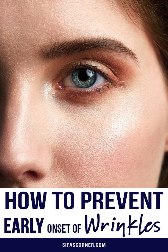 How to Prevent and Minimize the Early Onset of Wrinkles