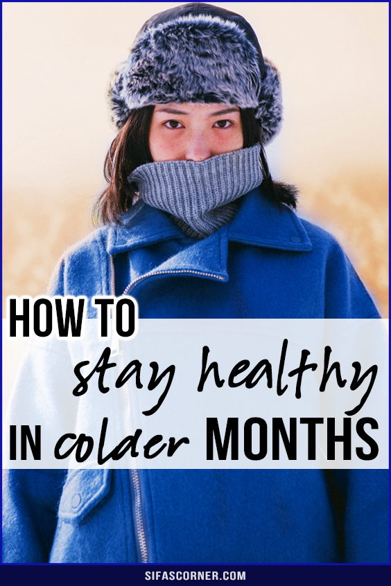 how to stay healthy in colder months