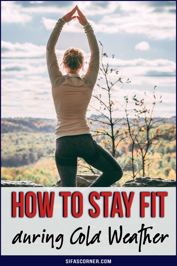 How to Stay Fit during Cold Weather
