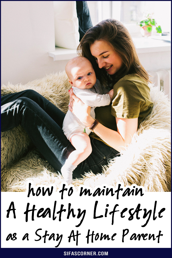 how to maintain a healthy lifestyle as a stay at home parent