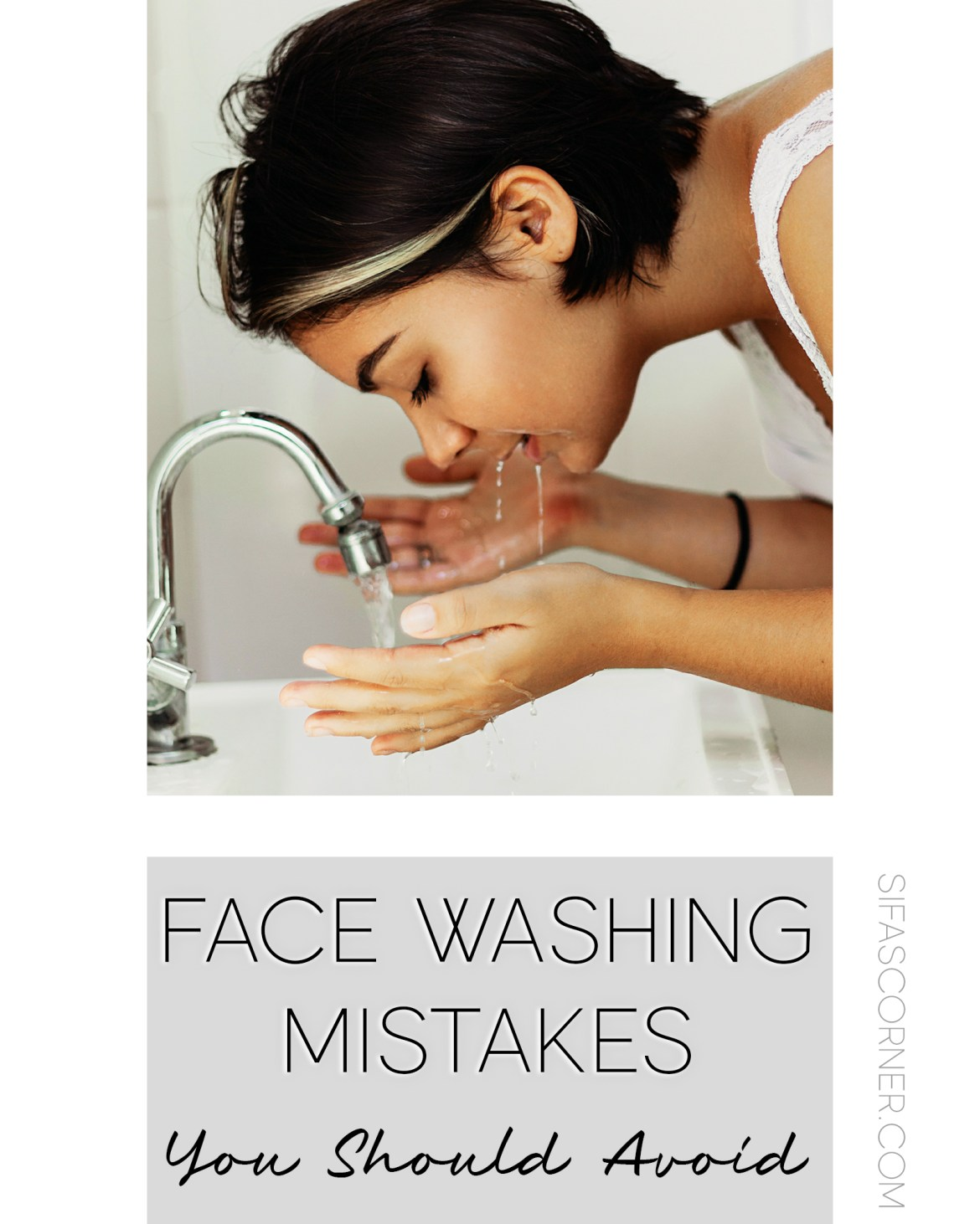 Face Washing Mistakes