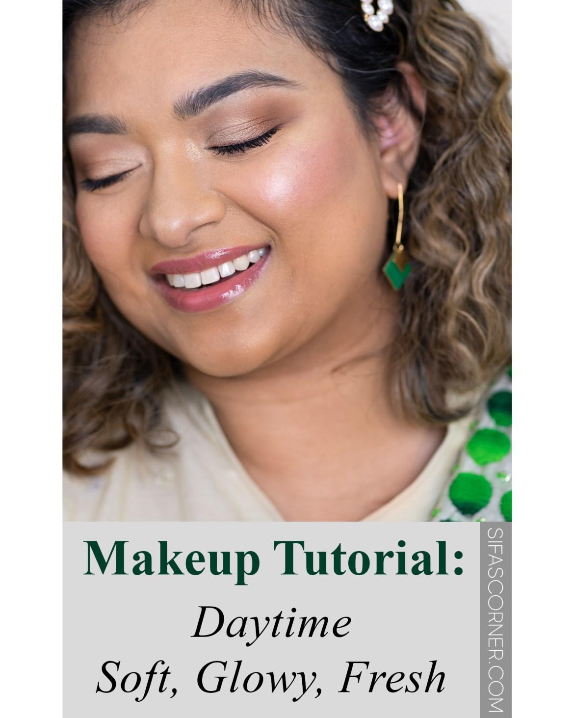 Daytime Soft Glowy Fresh Makeup Tutorial