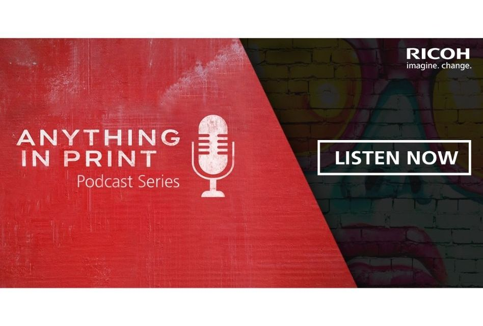 Ricoh UK launches its Anything In Print Podcast series