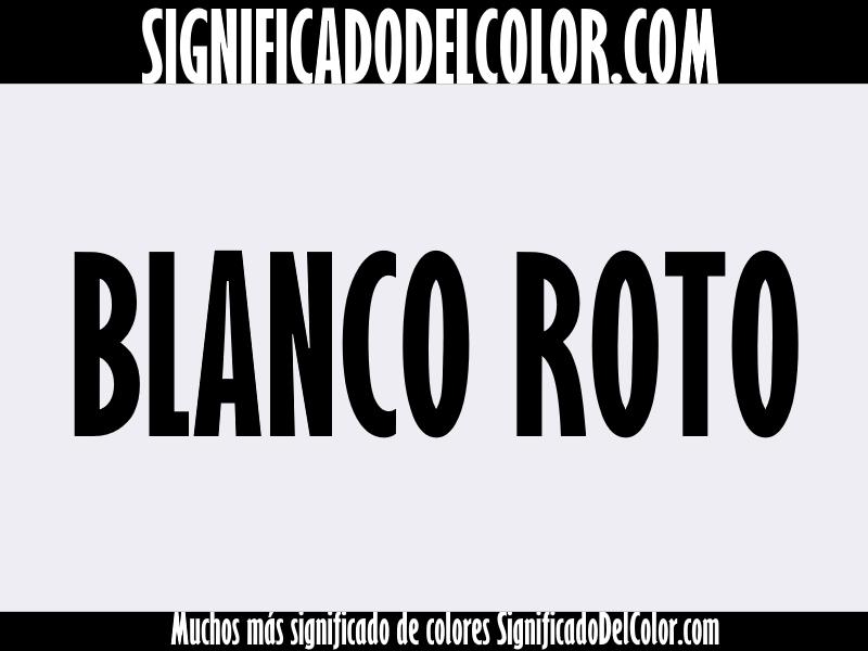 Cual es el color blanco roto ▷【Como es el color blanco roto + Ejemplo】