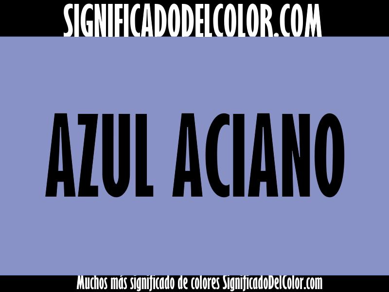 ¿Cual es el color Azul aciano?