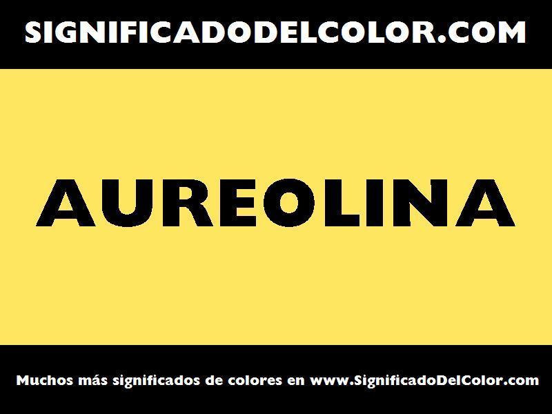 ¿Cual es el color Aureolina?