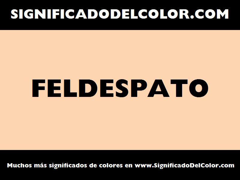 ¿Cual es el color Feldespato?