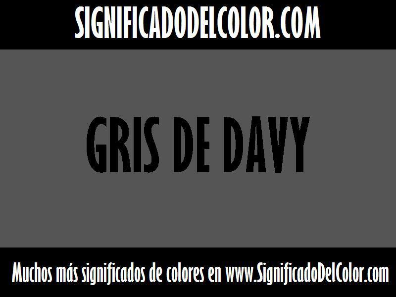 ¿Cual es el color Gris de davy?