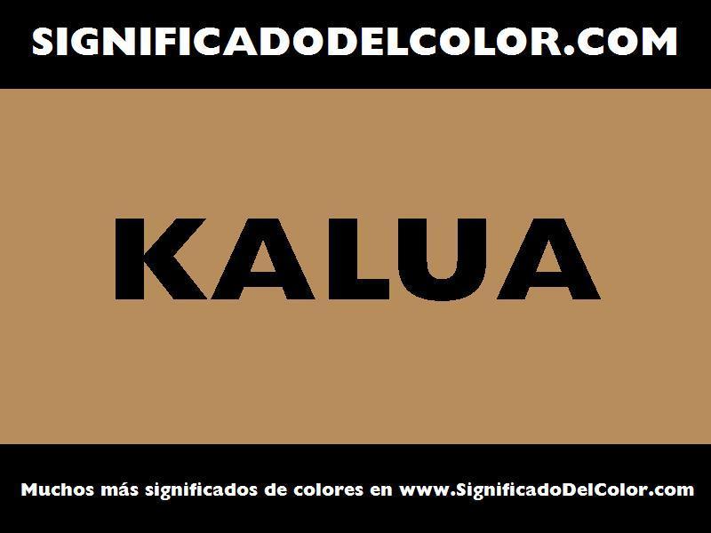 ¿Cual es el color Kalua?