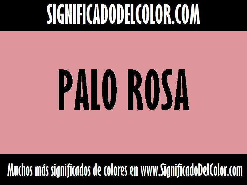 ¿Cual es el color Palo rosa?