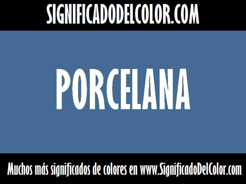 ¿Cual es el color Porcelana?