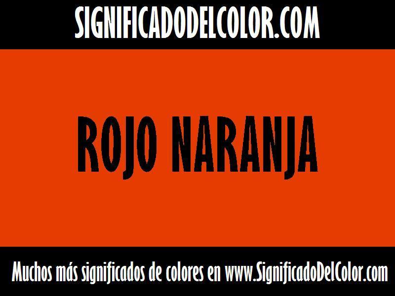 ¿Cual es el color Rojo naranja?