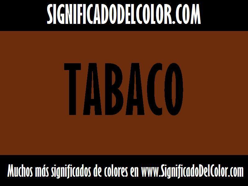 ¿Cual es el color Tabaco?