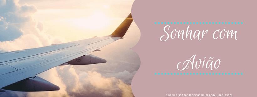 ▷ O que Significa Sonhar com Avião 【Impressionante】
