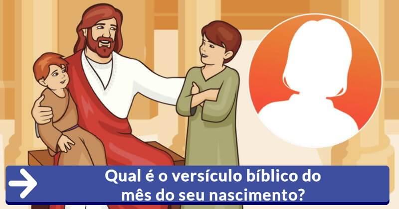 Descubra Qual é o Seu Versículo Bíblico Baseado No Mês De Seu Nascimento