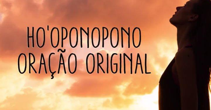 Oração original para limpar o karma de vidas passadas com Ho'oponopono