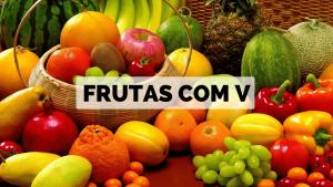 ▷ Frutas Com V 【Lista Completa】