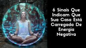 6 Sinais Que Indicam Que Sua Casa Está Carregada De Energia Negativa