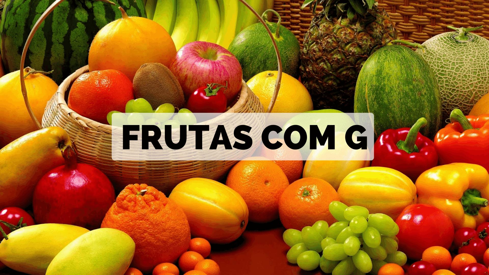 ▷ Frutas com G 【Lista Completa】