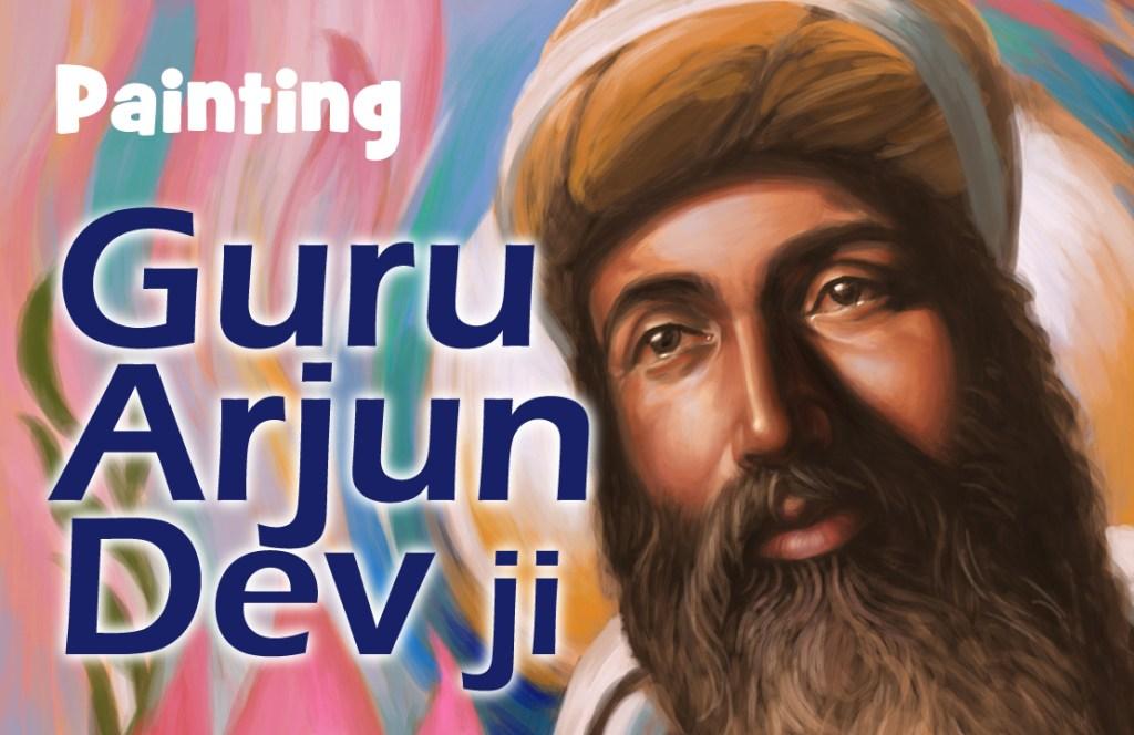 Guru Arjun Dev ji, Sikh Painting, Art and History of Punjab, Bhagat Singh, Sikhi Art