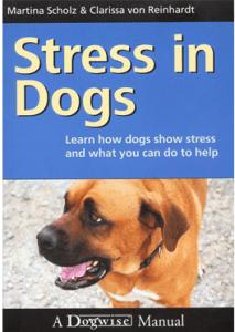 Stress in Dogs, Martina Scholz, Clarissa von Reinhardt