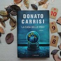 """""""La casa delle voci"""" di Donato Carrisi: non sbaglia un colpo!"""