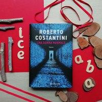 """""""Una donna normale"""" di Roberto Costantini: una spy story dal ritmo serratissimo"""