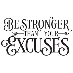 Image result for whats your excuse free image""