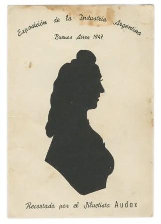 Text on card: Exposición de la Industria Argentina, Buenos Aires 1947, Recortado par el Siluetista Audax