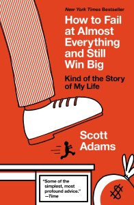 Dilbert creator - How to Fail at Almost Everything and Still Win Big: Kind of the Story of My Life