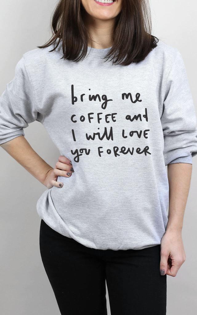 Grey Sweatshirt With Bring Me Coffee Slogan
