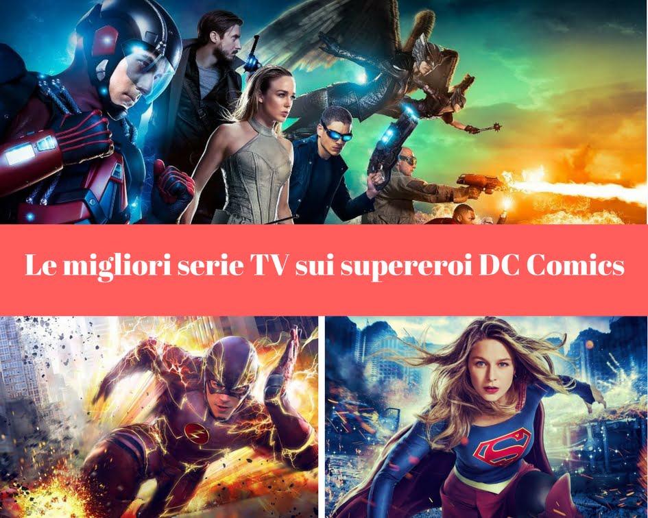 Le migliori serie TV sui supereroi DC Comics  Silmarienit