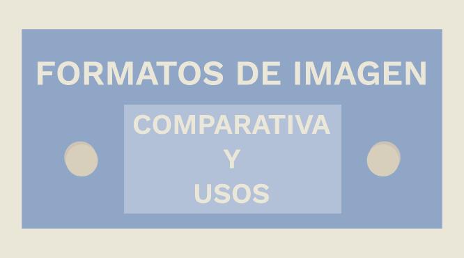 infografia-comparacion-usos-formatos-imagenes