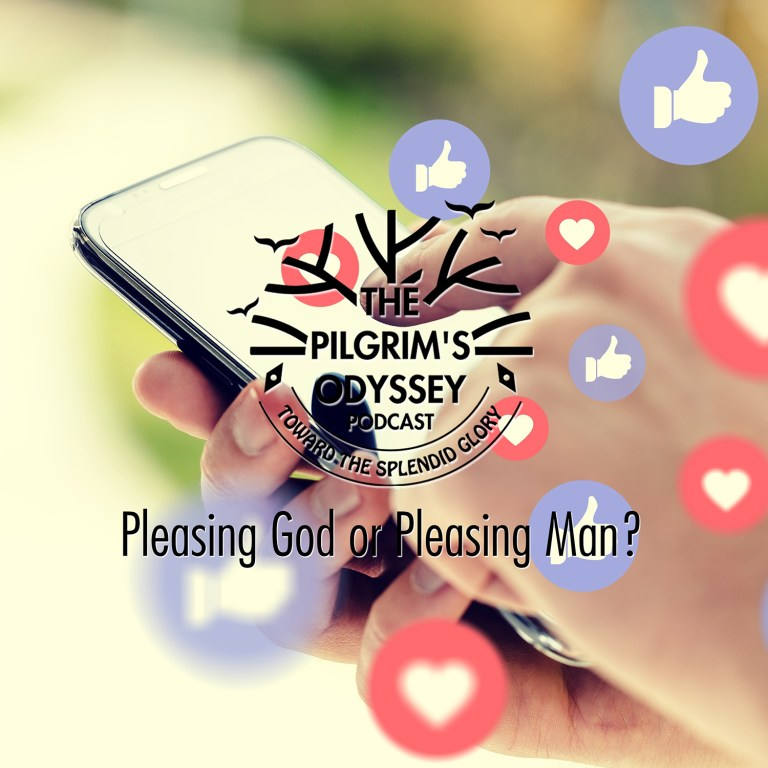 Pleasing God, or Pleasing Man?