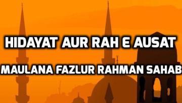 Hidayat aur Rah e Ausat - Maulana Fazlur Rahman