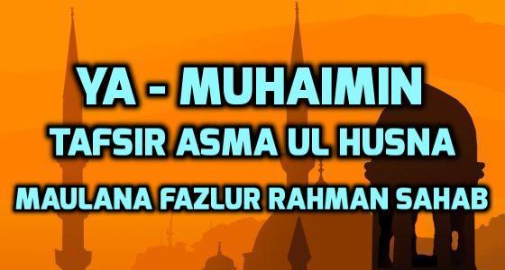 Meaning of Al Muhaimin