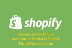 Download Cell Phone & Accessories Products Shopify Niche Research Free