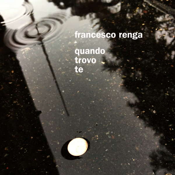 """Francesca Renga """"Quando trovo te"""""""