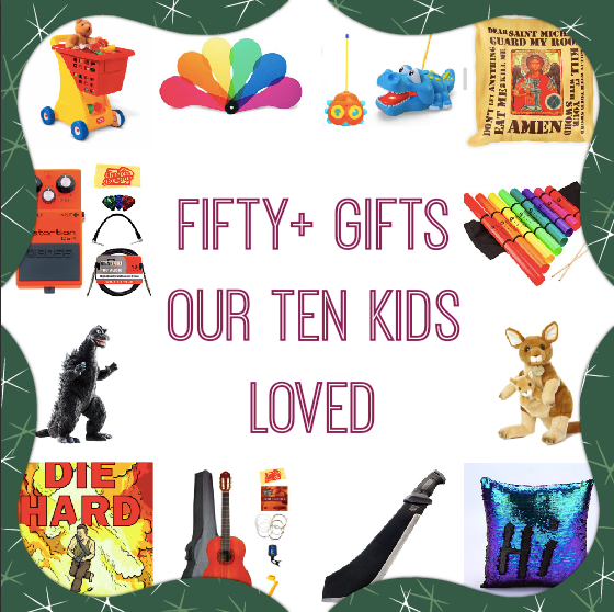 50+ gifts our ten kids loved: The 2017 list
