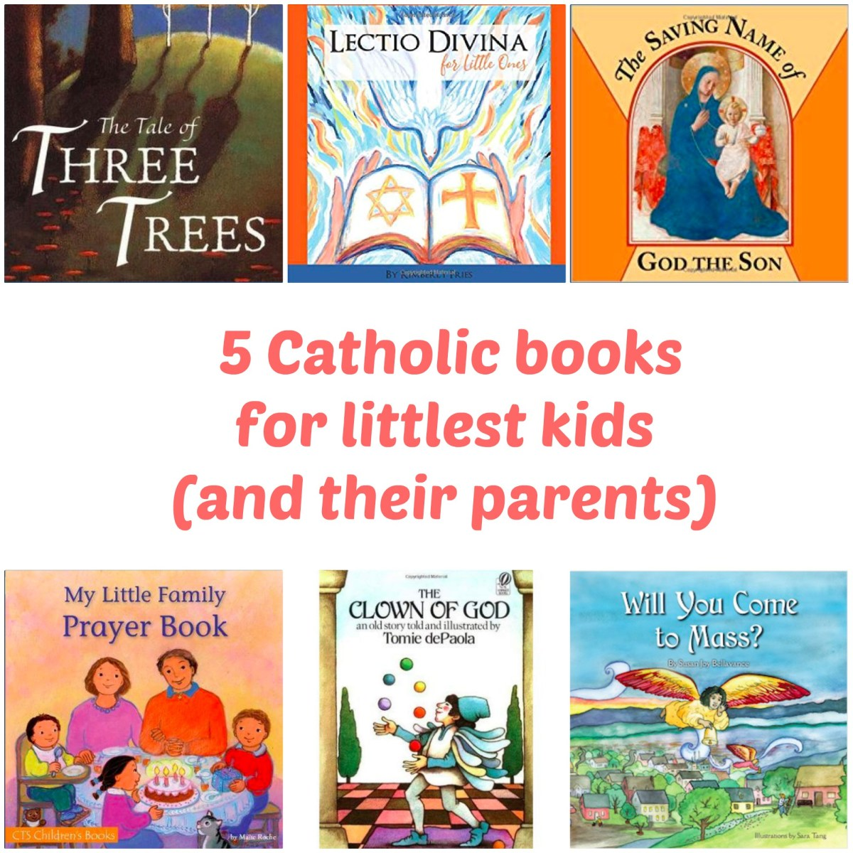 Five Catholic books for littlest kids (and also for their parents)
