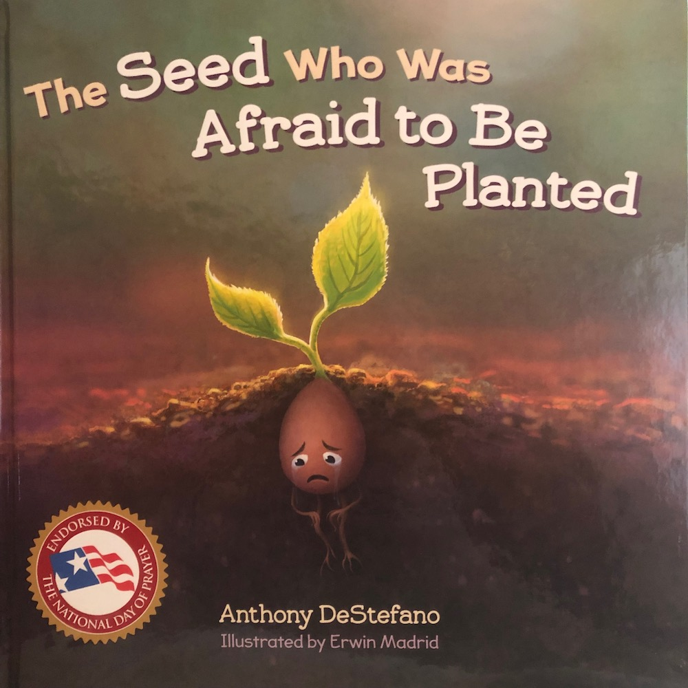The Seed Who Was Afraid To Be Planted: A terrifying and potentially dangerous book for kids